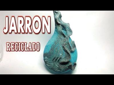 JARRÓN RECICLADO DE ARENA, CÓMO HACER - VASE RECYCLING WITH SAND