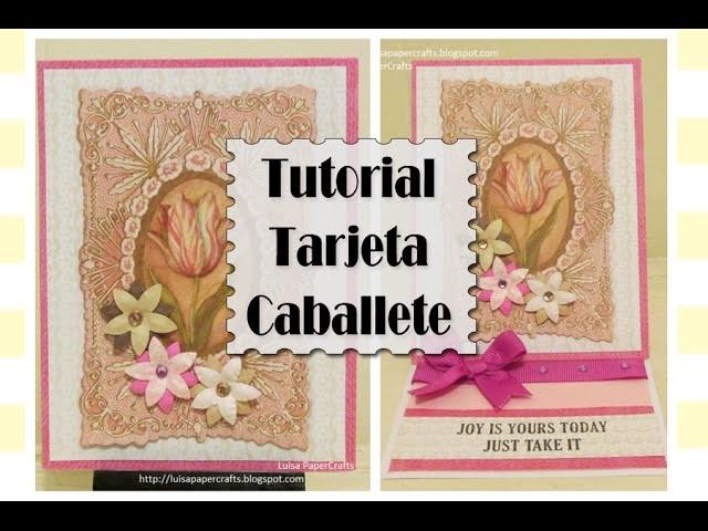 Tarjeta Caballete - Tutorial - Easel Card