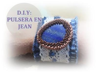 DIY PULSERA EN JEAN (Pulseira em gamga reciclada)