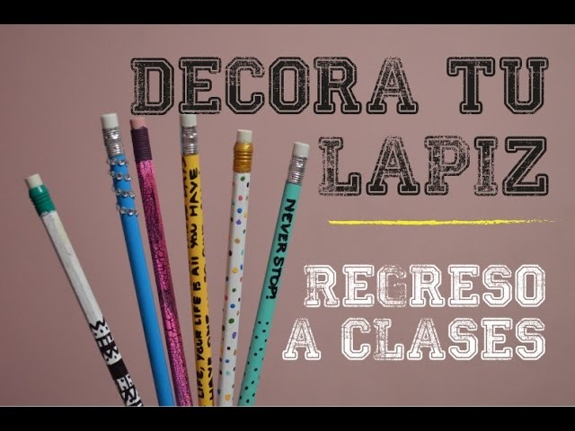 BACK TO SHCOOL (2.6) - DECORA TUS LAPICES! (Regreso a clases) - PP ARTS
