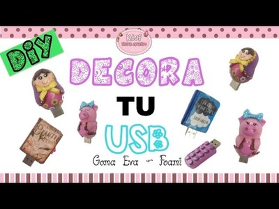 KLOF - Decora tu memoria USB con foami - DIY USB Flash Drive
