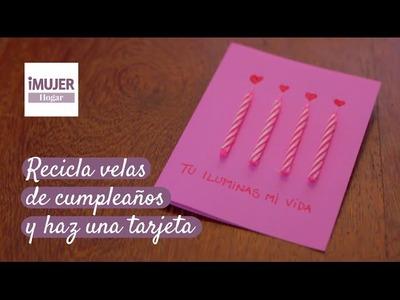 Recicla velas de cumpleaños y haz una tarjeta | @iMujerHogar