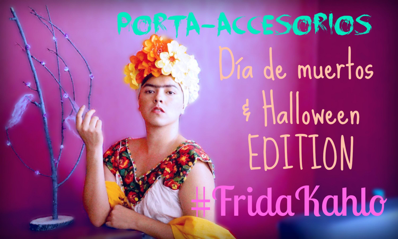 #41 PORTA-ACCESORIOS | D.I.Y. ♥ →Día de muertos. Halloween EDITION