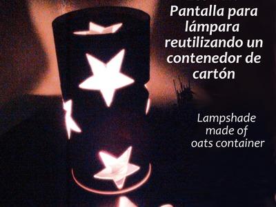 Eco DIY: pantalla para lámpara con un bote de cartón.  Lampshade made of oats container