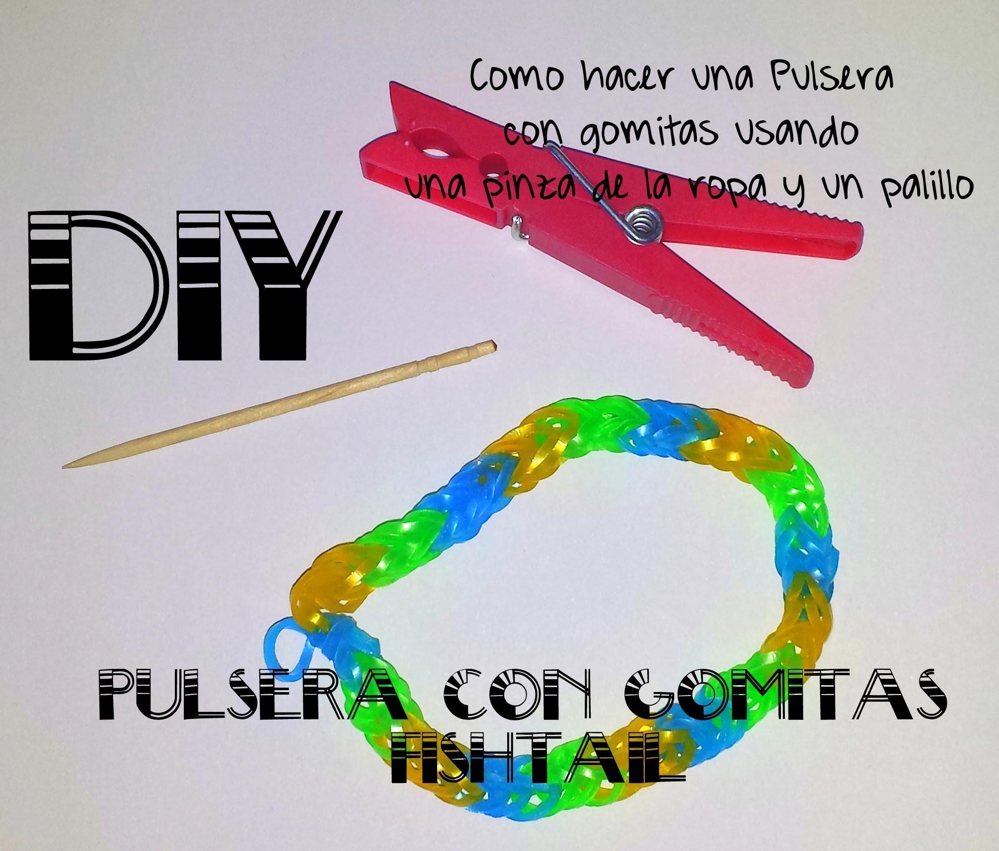 DIY: Pulsera Gomitas Fishtail Con pinza de tender