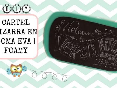 DIY ✿ Cartel Pizarra en Goma EVA   Foamy Chalkboard