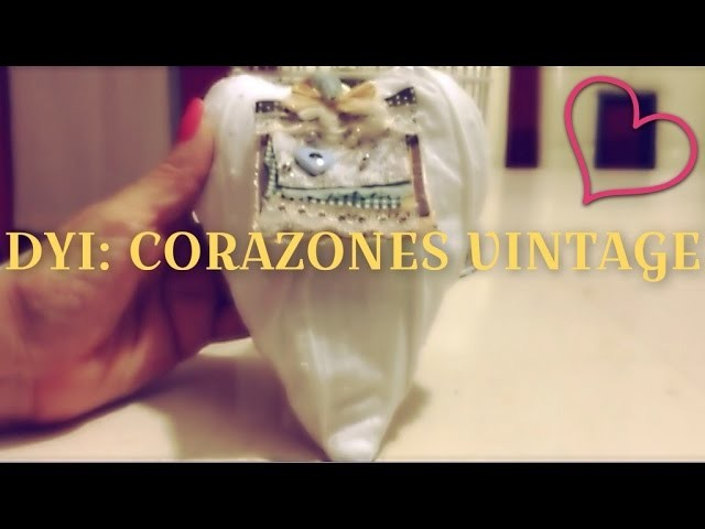 DIY (Do It Yourself): Corazones Vintage | Puras Guapuritas