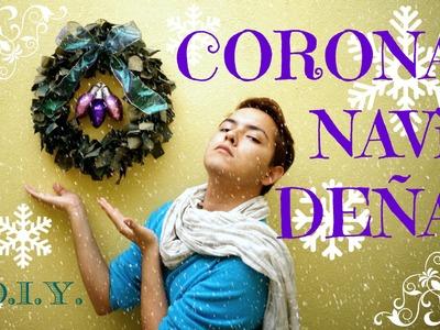 #60 ¡HAZ UNA CORONA NAVIDEÑA! | D.I.Y. ♥