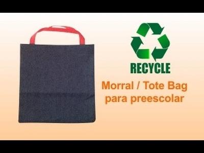 RX:  DIY ¿Cómo hacer.  Morral Preescolar. Tote Bag de Mezclilla? (házlo con material reciclado)