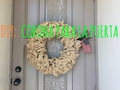 DIY Corona para la puerta (tela de saco). Door Wreath ( burlap)