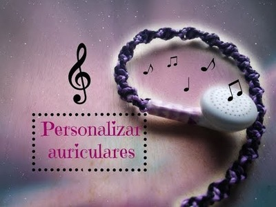 DIY | Personaliza tus Auriculares.  Alohas World