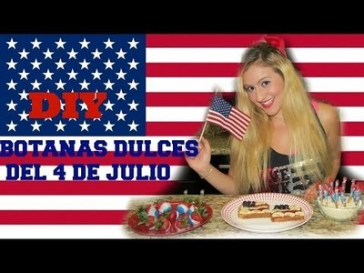 4th Of July. 4 De Julio DIY Botanas Dulces