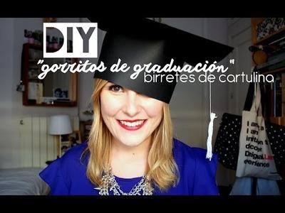 DIY | Gorritos de gradución. Birretes de cartulina