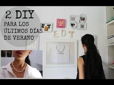2  DIY PARA LOS ÚLTIMOS DÍAS DE VERANO || ESCUELA DE TACONES || DECORACIÓN + ACCESORIO