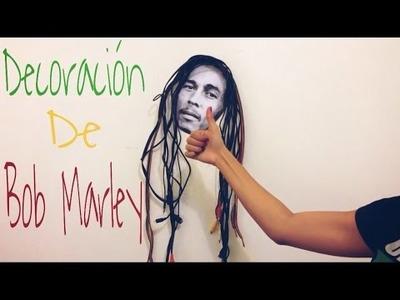 DIY: Decora tu cuarto -Decoración de Bob Marley