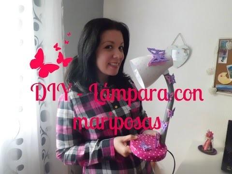 DIY - LAMPARA CON MARIPOSAS. Lamp with butterflies