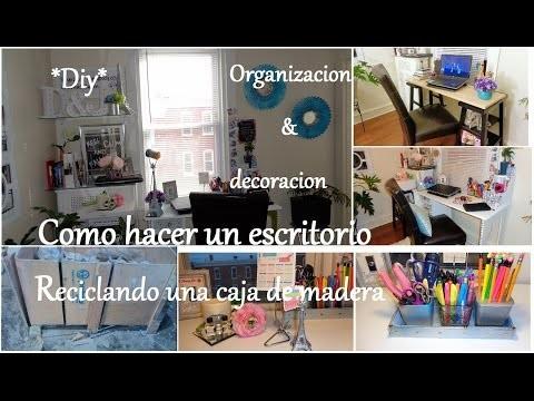 Cómo hacer un escritorio   Organización y decoración    DIY   Parte 1