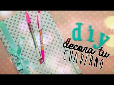 ♥ DIY ♥ PROTEGE Y DECORA TUS CUADERNOS ♥ #BackToSchool
