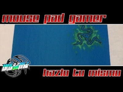 DIY - MOUSE PAD GAMER - HAZLO TU MISMO