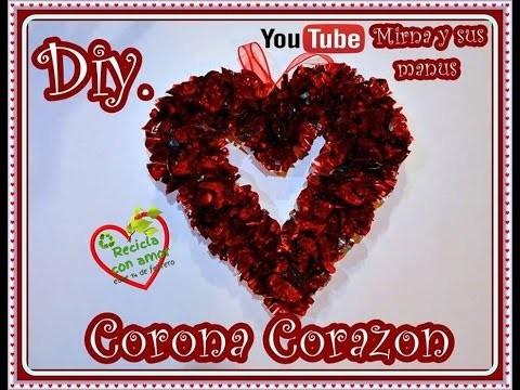 Diy. Corona forma de corazon reciclando. Diy. heart-shaped wreath recycling
