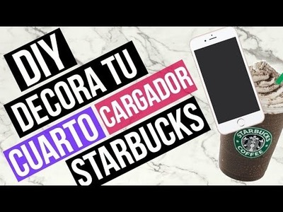 DIY DECORA TU CUARTO: CARGADOR STARBUCKS (audio reparado)