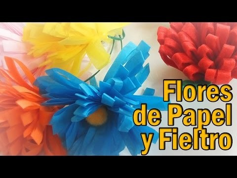 FLORES DE PAPEL Y DE FIELTRO - DIY