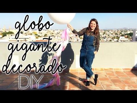 Globo Gigante Decorado DIY |Hey Luz Isabel