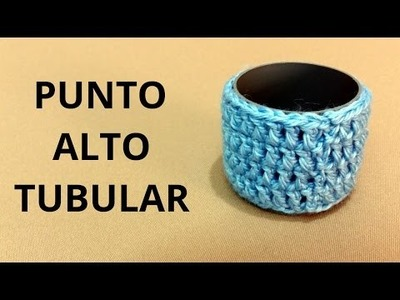 Punto Alto Tubular en tejido crochet tutorial paso a paso.