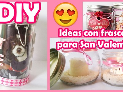 DIY ♥ Ideas con frascos para San Valentin ♥ Reciclaje