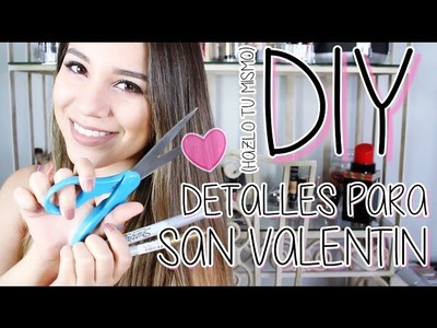 DIY (Hazlo tu mismo) + Detalles para San Valentin