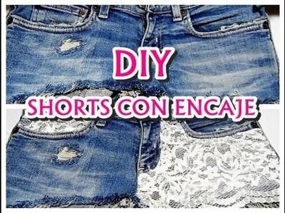 *DIY* Customiza unos shorts con encaje