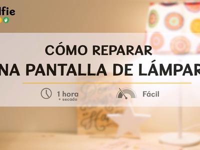 Cómo reparar la pantalla de una lámpara · Handfie DIY