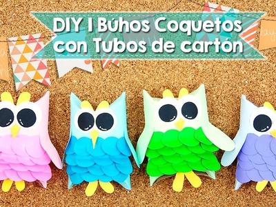 DIY | Búhos hechos con tubos de papel | Reciclaje | Fácil