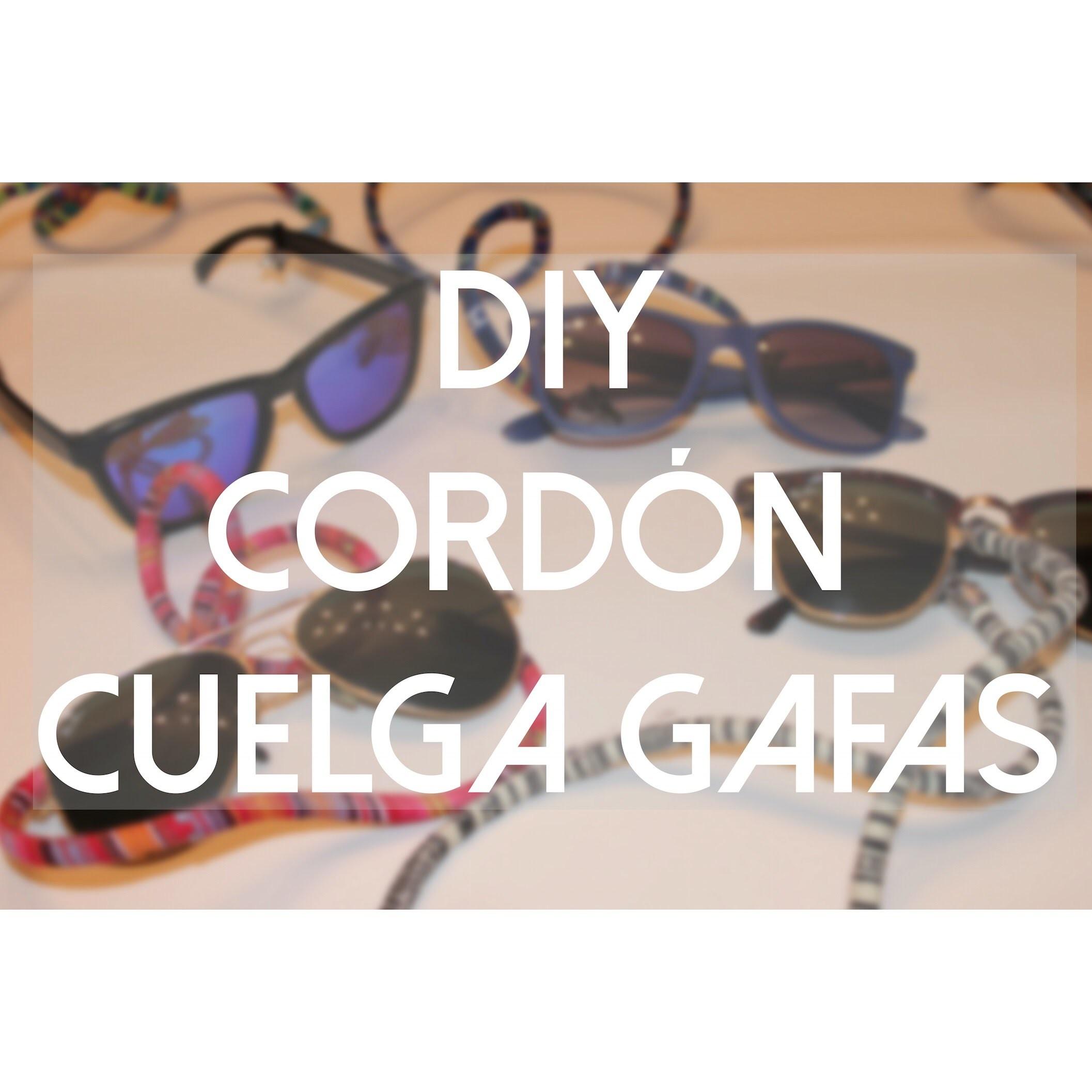 DIY - Cordón cuelga gafas | LA ÚLTIMA PERCHA