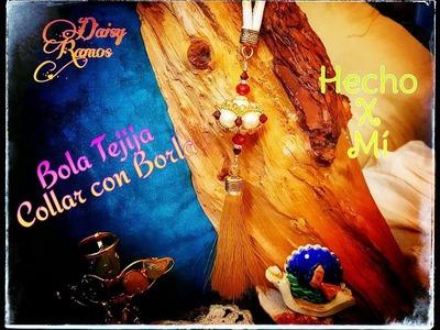 Bola Tejida, Collar con Borla (Tassel) Beaded Balls DIY