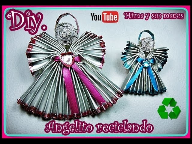 Diy  Como hacer un angel reciclando  Mirna y sus manus. How to make a little angel recycling
