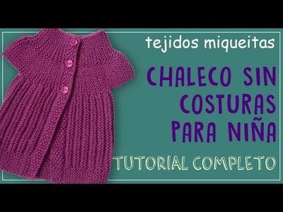 Cómo tejer un chaleco sin costuras para niña (tutorial completo)