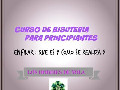CURSO DE BISUTERIA PARA PRINCIPIANTES. ENFILAR