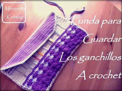 Funda para guardar los ganchillos a crochet (zurdo)