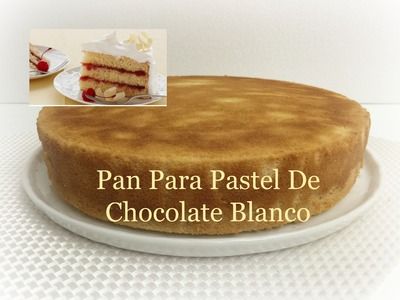 Pan Para Pastel De Chocolate Blanco Exquisita Receta
