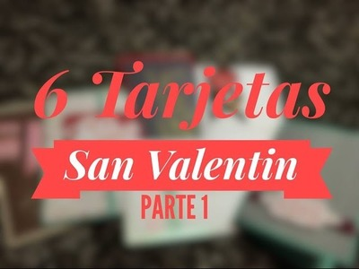 TUTORIAL 6 Tarjetas Fáciles para San Valentín.6 Easy Cards for Valentine's Day PART1