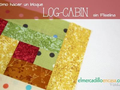 Cómo hacer un bloque LOG CABIN sin usar fliselina