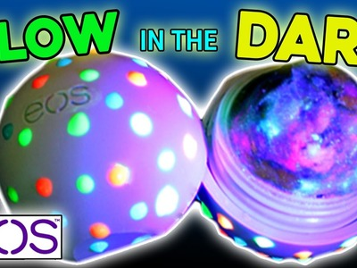 EOS Glow in the dark * EOS que brilla en la oscuridad