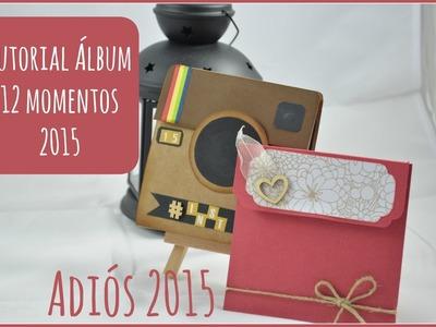 Álbum 12 momentos 2015|Adiós 2015| Tiempo y Lugar