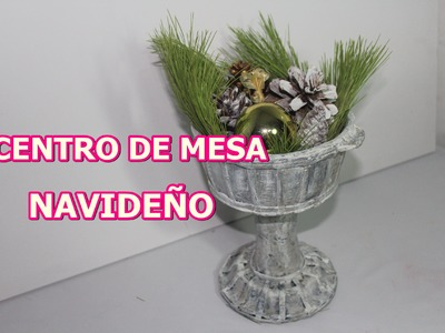COMO HACER ADORNOS PARA NAVIDAD: CENTRO DE MESA NAVIDEÑO