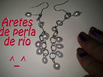 Hazlo tu mism@ DIY 8: Aretes de perla rio Modernos!!!
