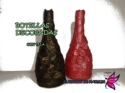 BOTELLAS DECORADAS CON TELA