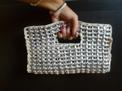 Como hacer un bolso de fiesta con anillas de lata parte 2 DIY