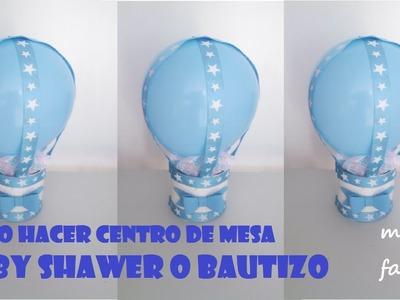 COMO HACER CENTRO DE MESA BABY SHOWER Y BAUTIZO