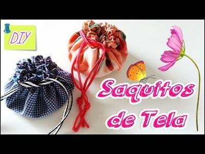 Cómo hacer Saquitos de Tela ♡ DIY ♡
